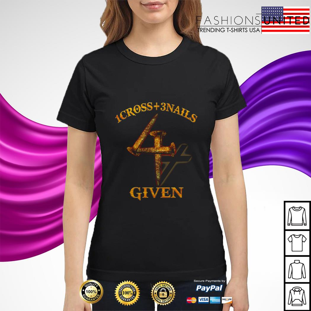 1 cross 3 nails 4 given ladies tee