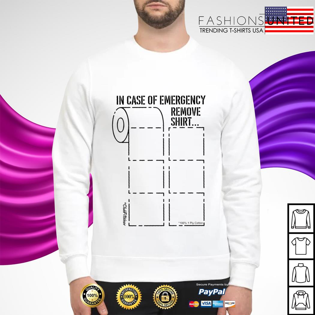 In case of emergency remove sweater