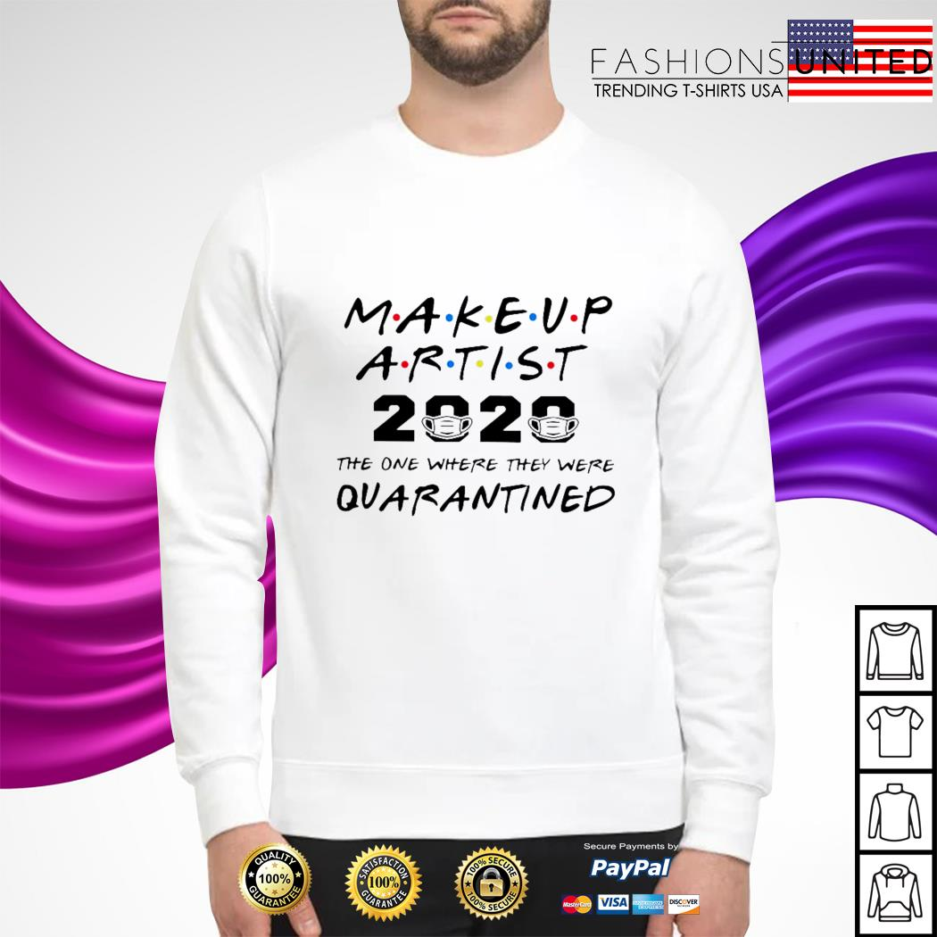 Makeup artist 2020 the one where they were quarantined sweater