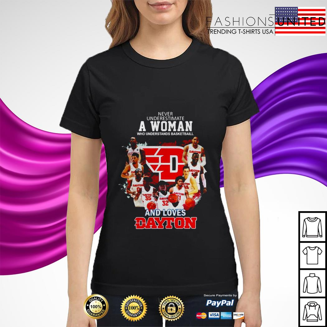 Never underestimate a woman who understands basketball and loves Dayton ladies tee