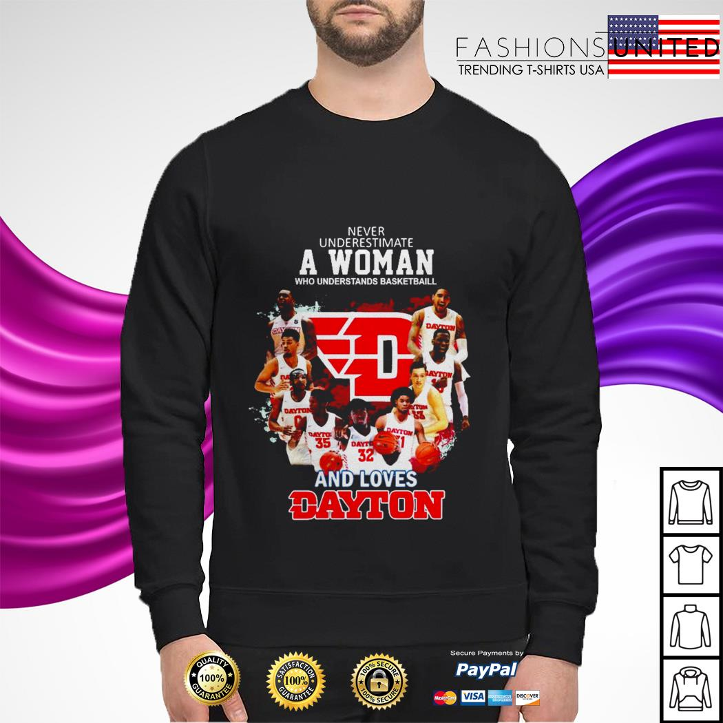 Never underestimate a woman who understands basketball and loves Dayton sweater