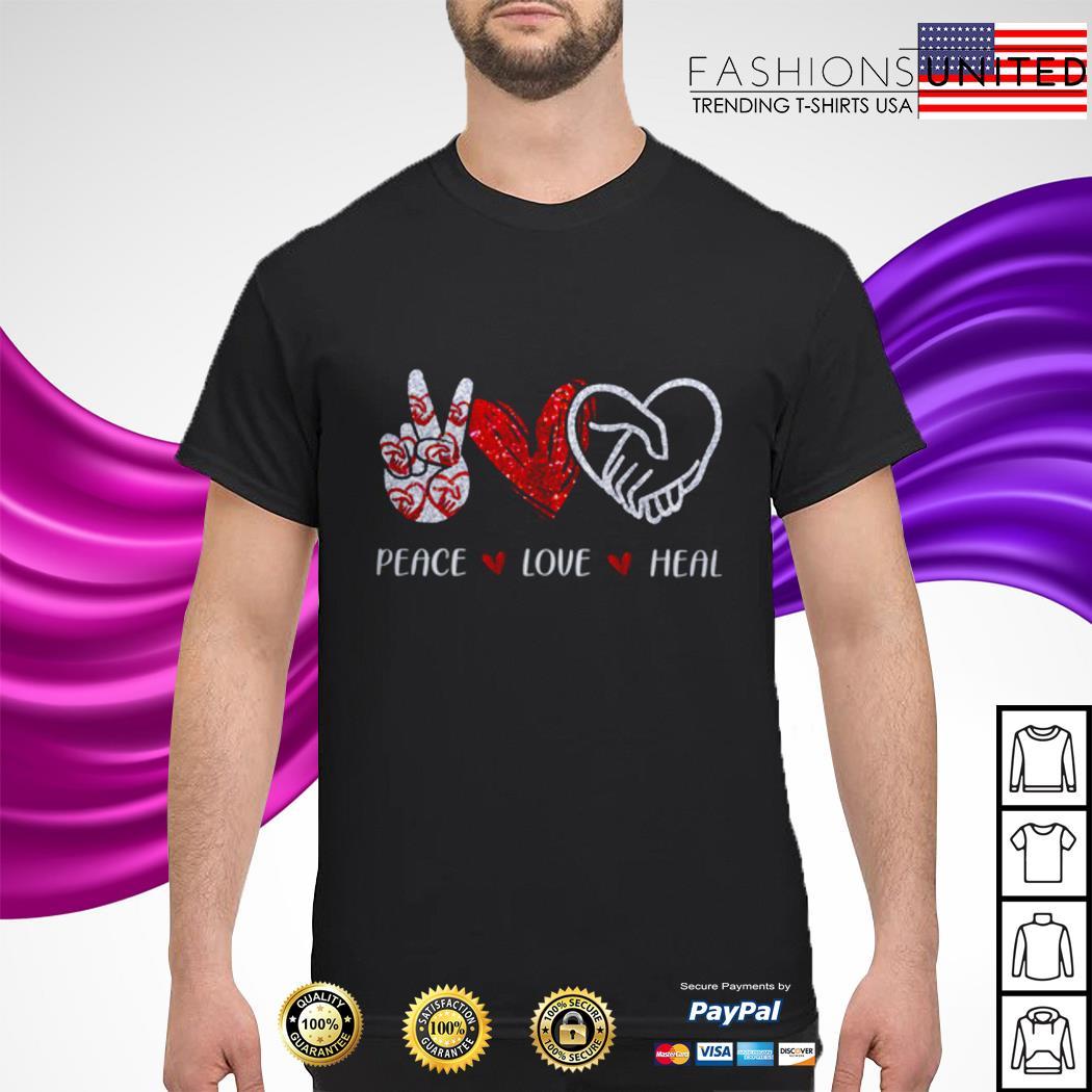 Peace love Heal shirt