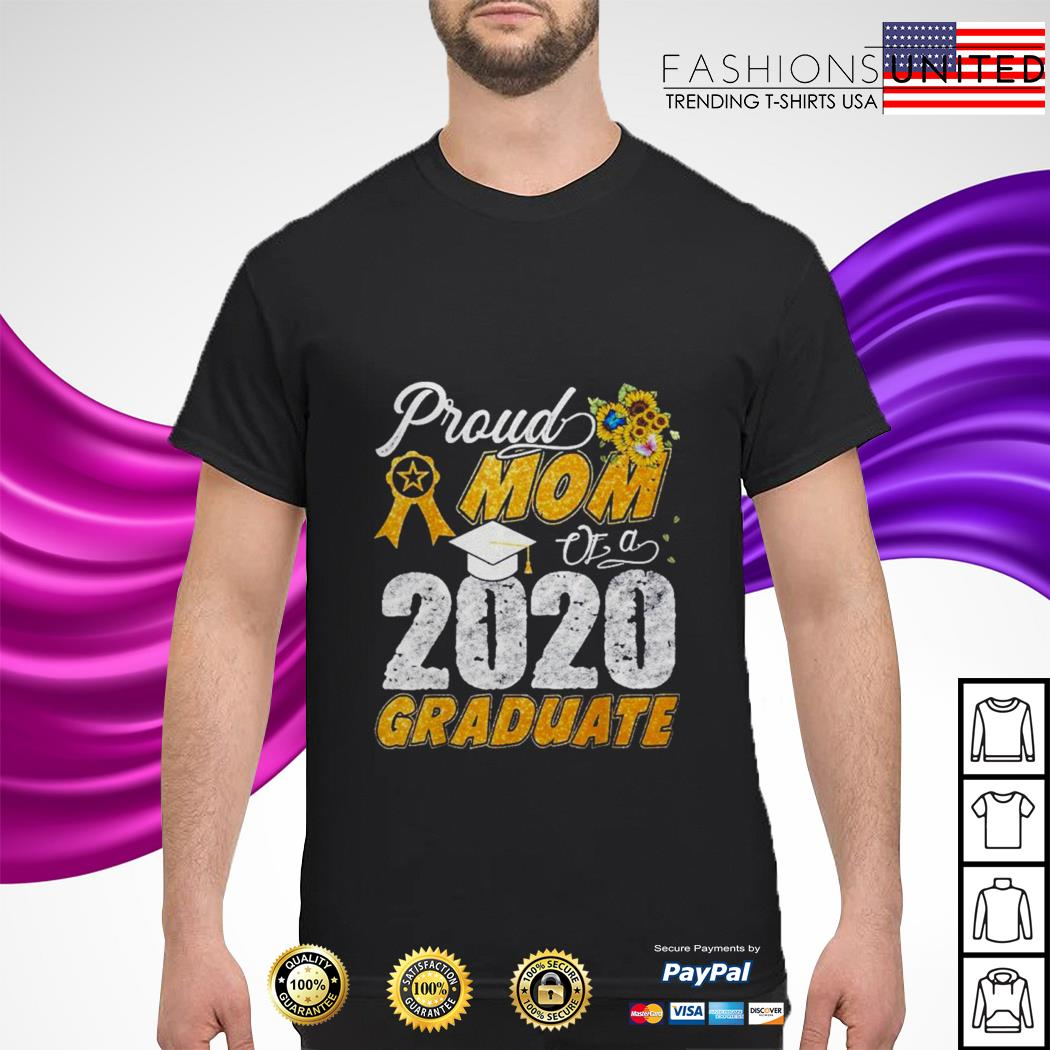 Proud mom of a 2020 graduate shirt