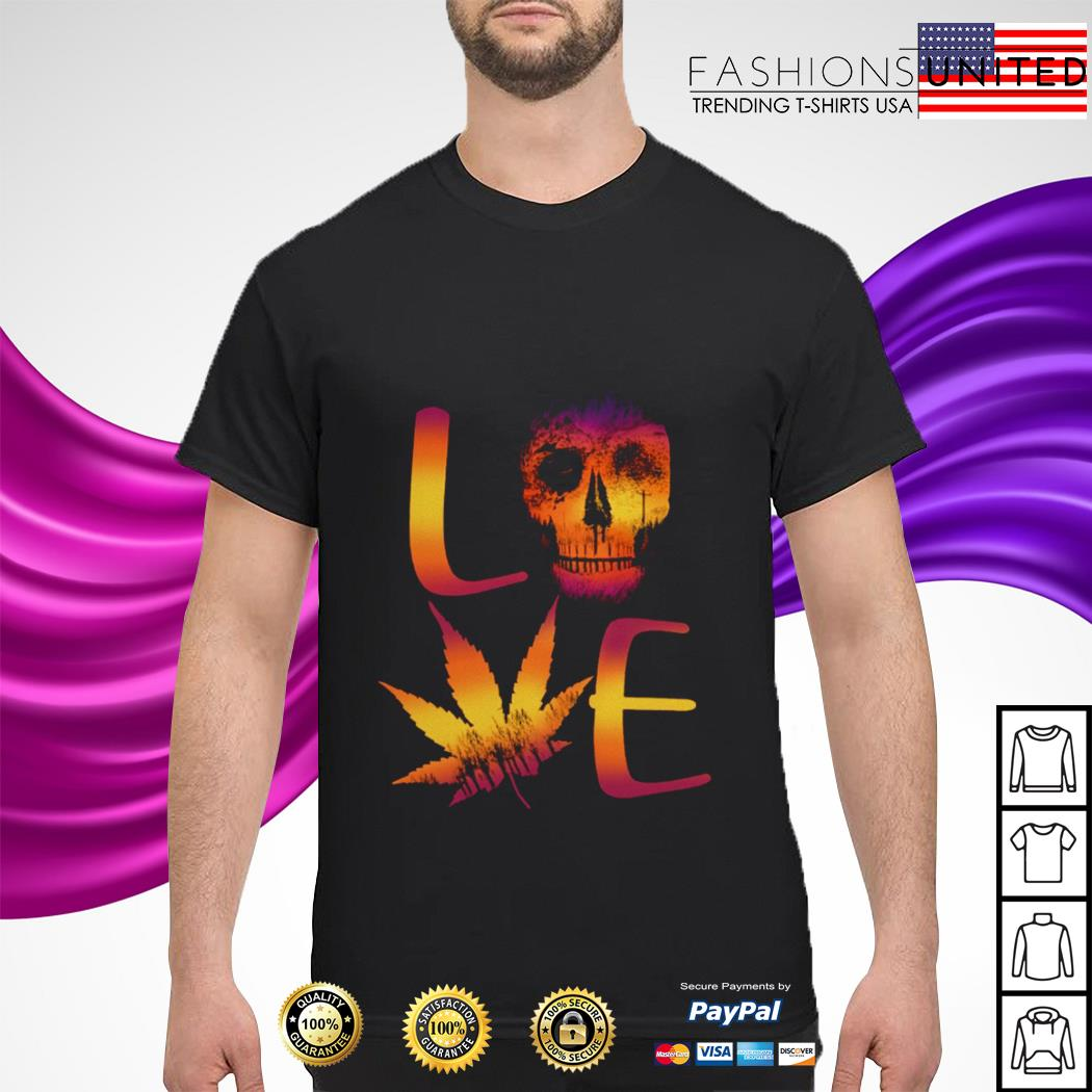 Skull And Weed Love Sunset Shirt