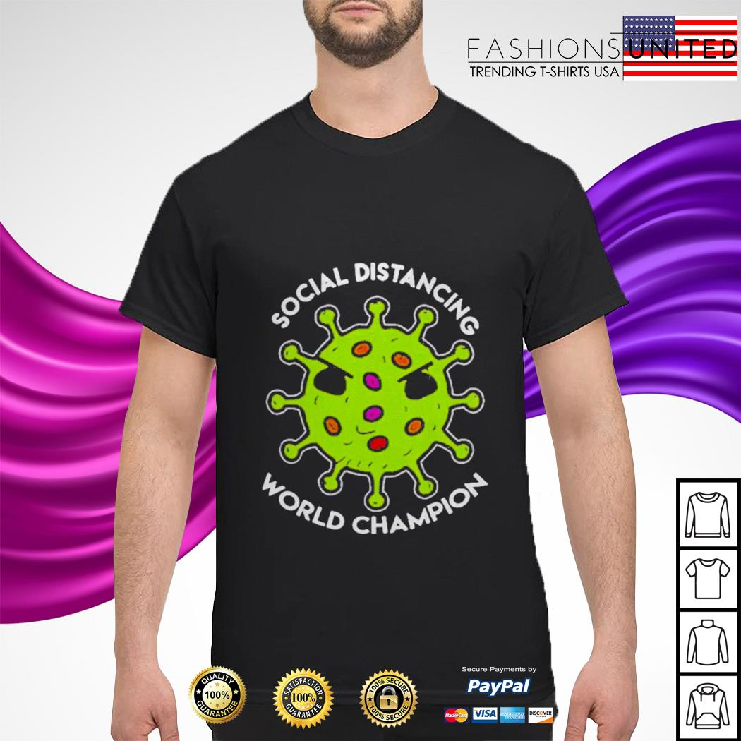 Social distancing world champion shirt