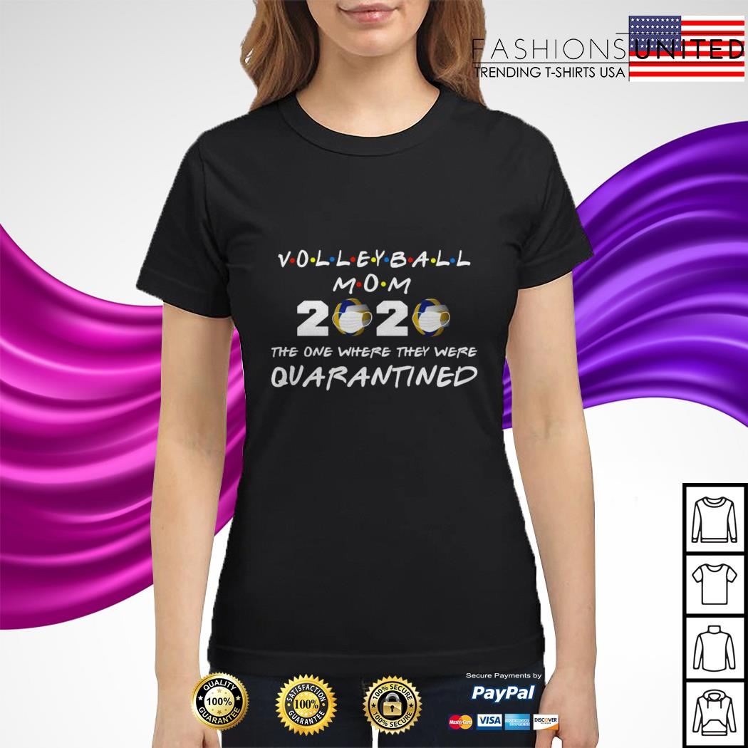 Volleyball mom 2020 the one where they were quarantined ladies tee