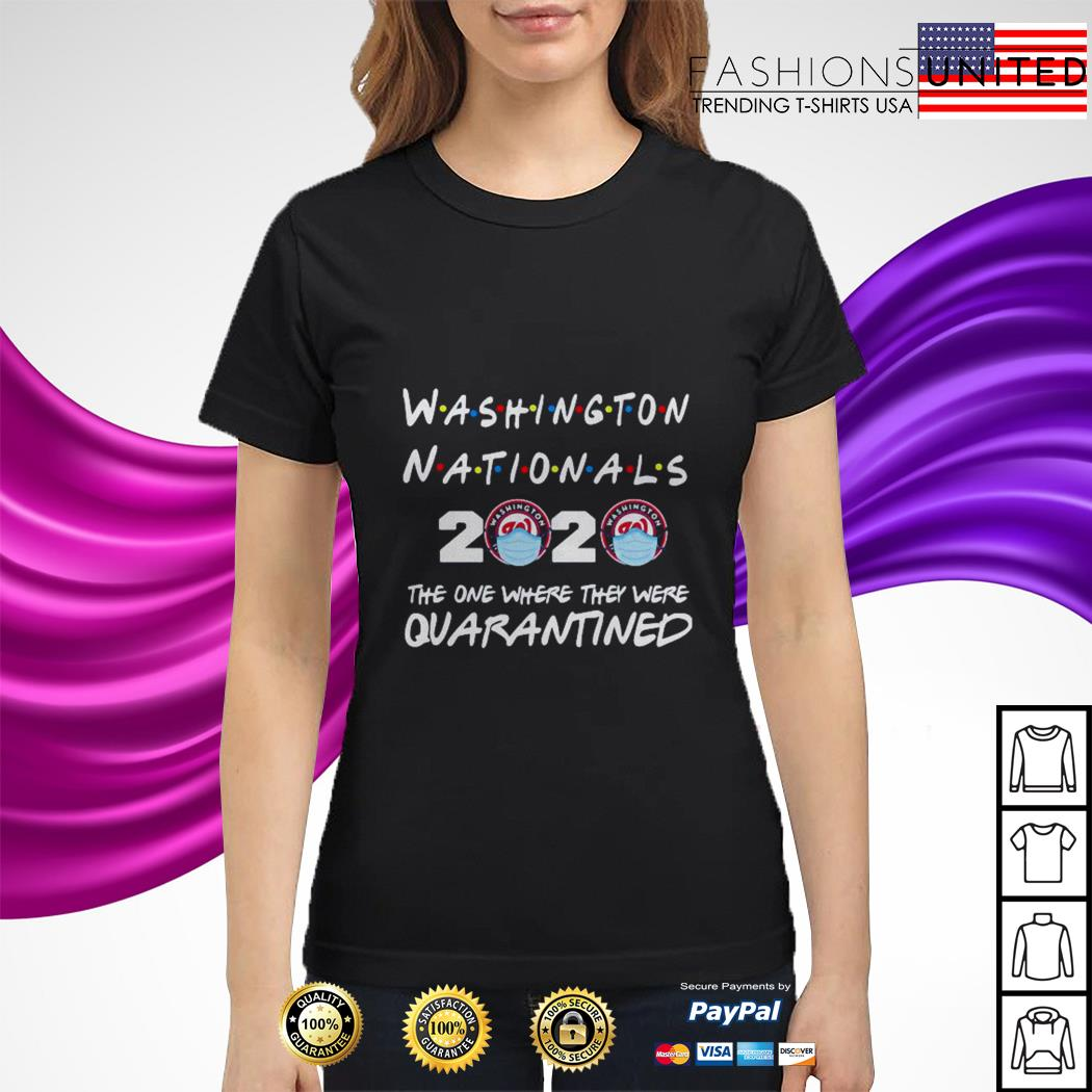 Washington Nationals 2020 the one where they were quarantined ladies tee