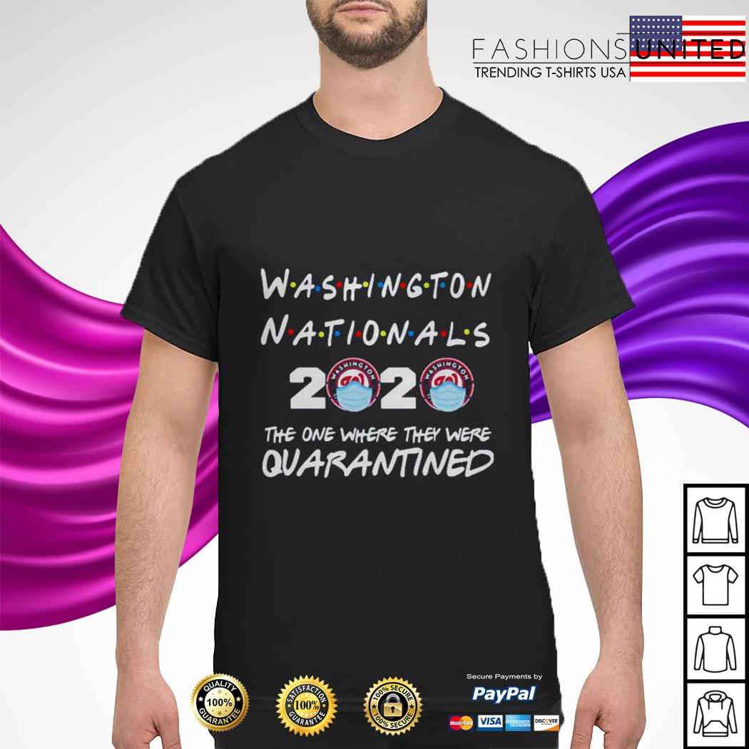 Washington Nationals 2020 the one where they were quarantined shirt
