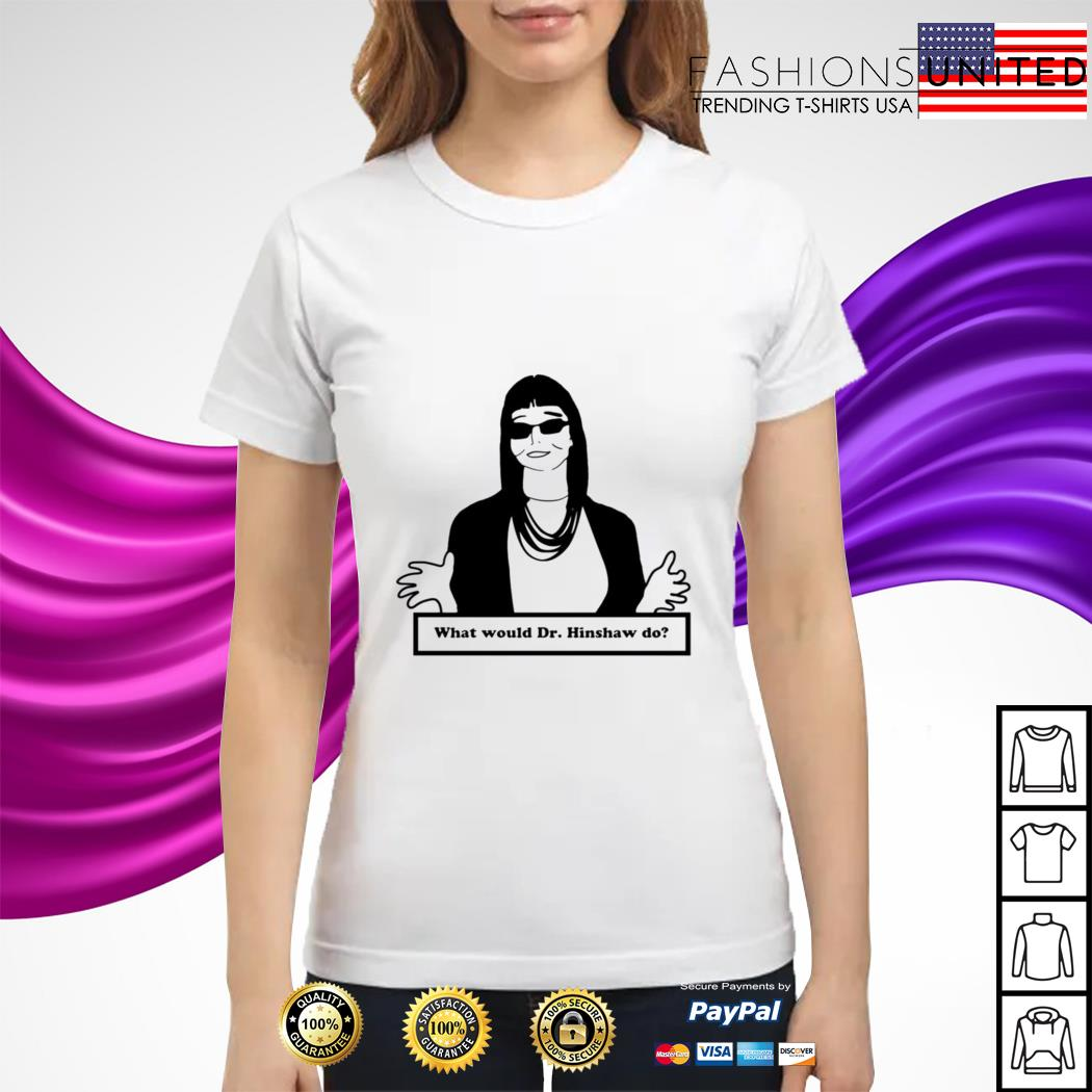 What would dr Hinshaw do ladies tee