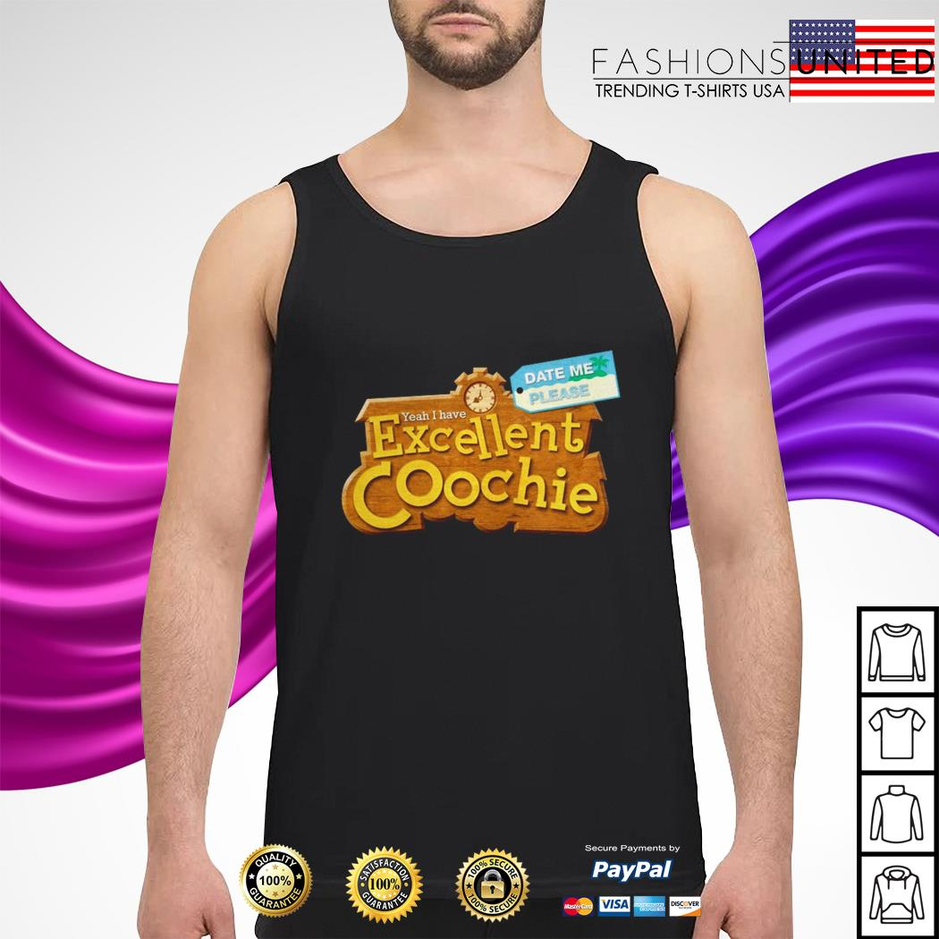 Yeah I have excellent coochie tank-top