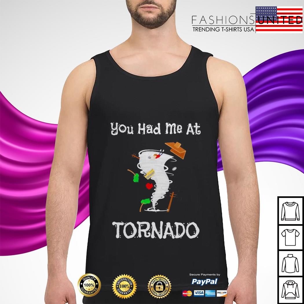 You had me at tornado tank-top