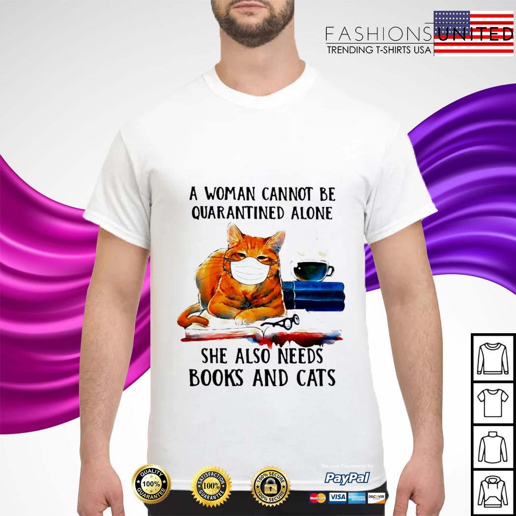 A woman cannot be quarantined alone she also needs books and cast shirt