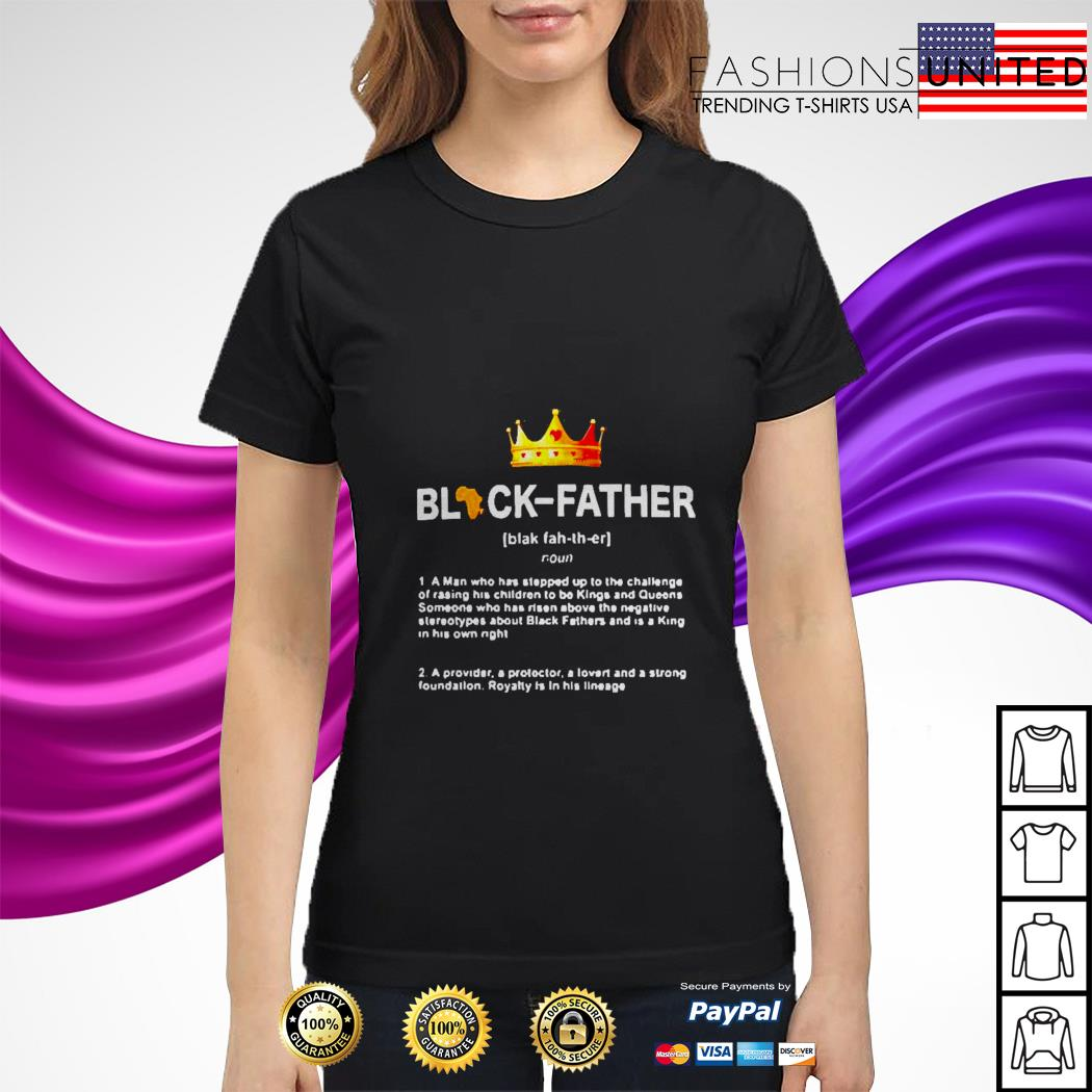 Black father a man who stepped ladies tee