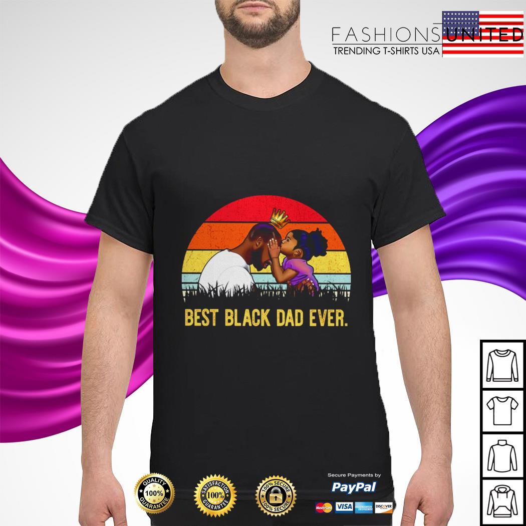Father's Birthday Best black dad ever vintage shirt