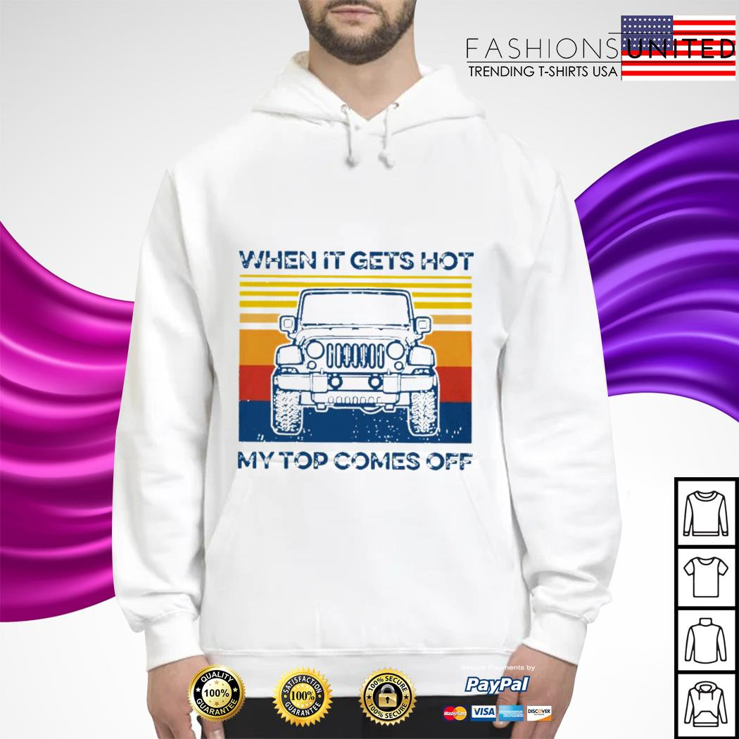 When it gets hot my top comes off hoodie