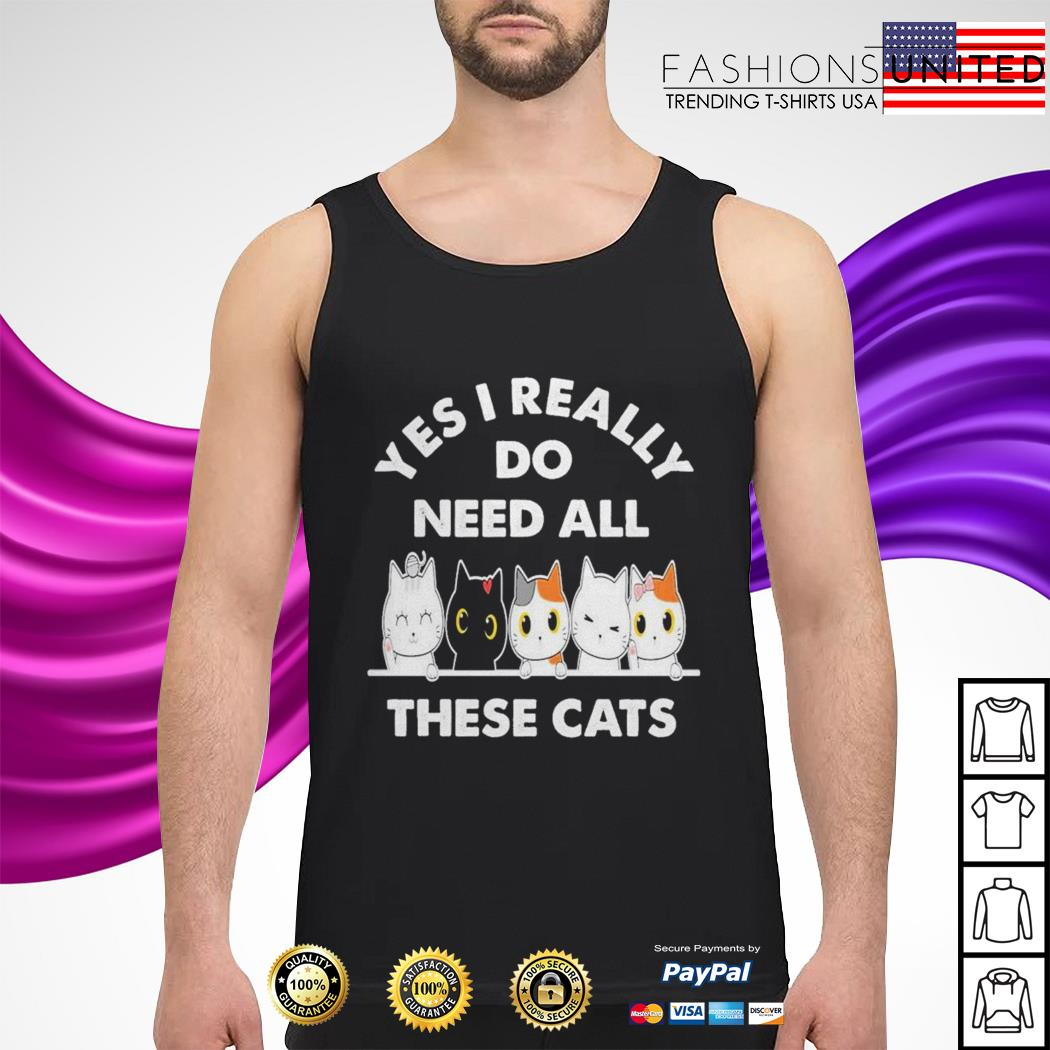 Yes I really do need all these cats tank-top