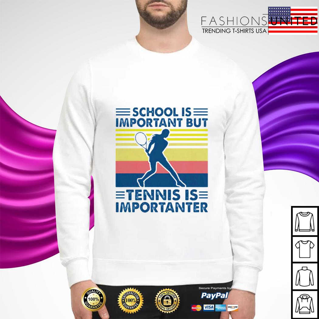 School is important but tennis is importanter vintage sweater