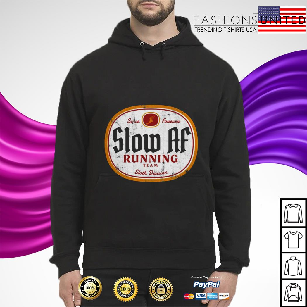 Since Forever Slow Af Running Team Sloth Division hoodie