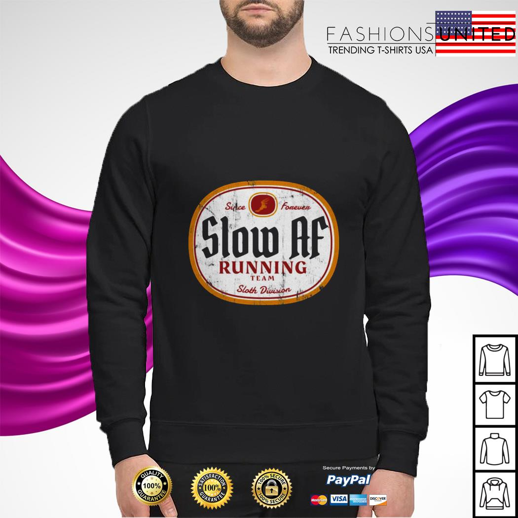 Since Forever Slow Af Running Team Sloth Division sweater