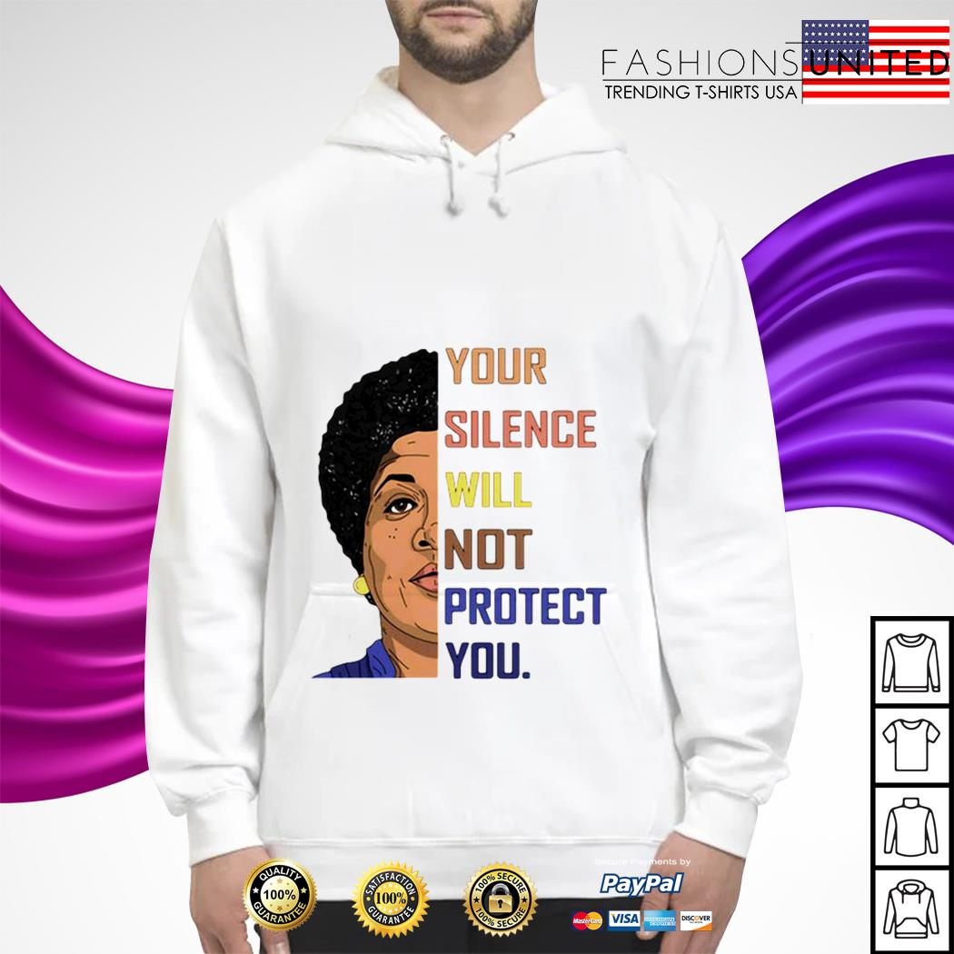 Your silence will not protect you hoodie