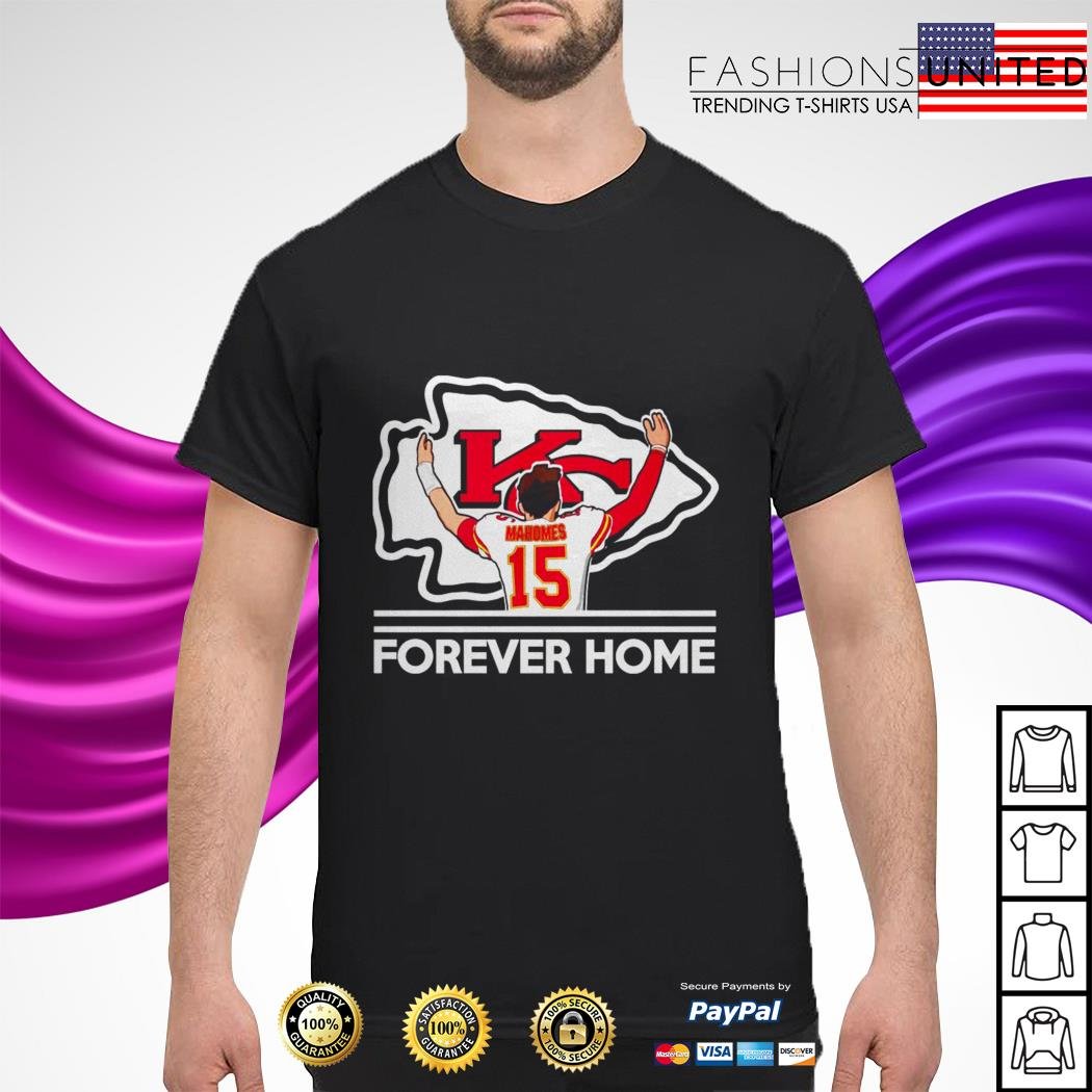 Mahomes Kansas City Chiefs Forever Home Shirt