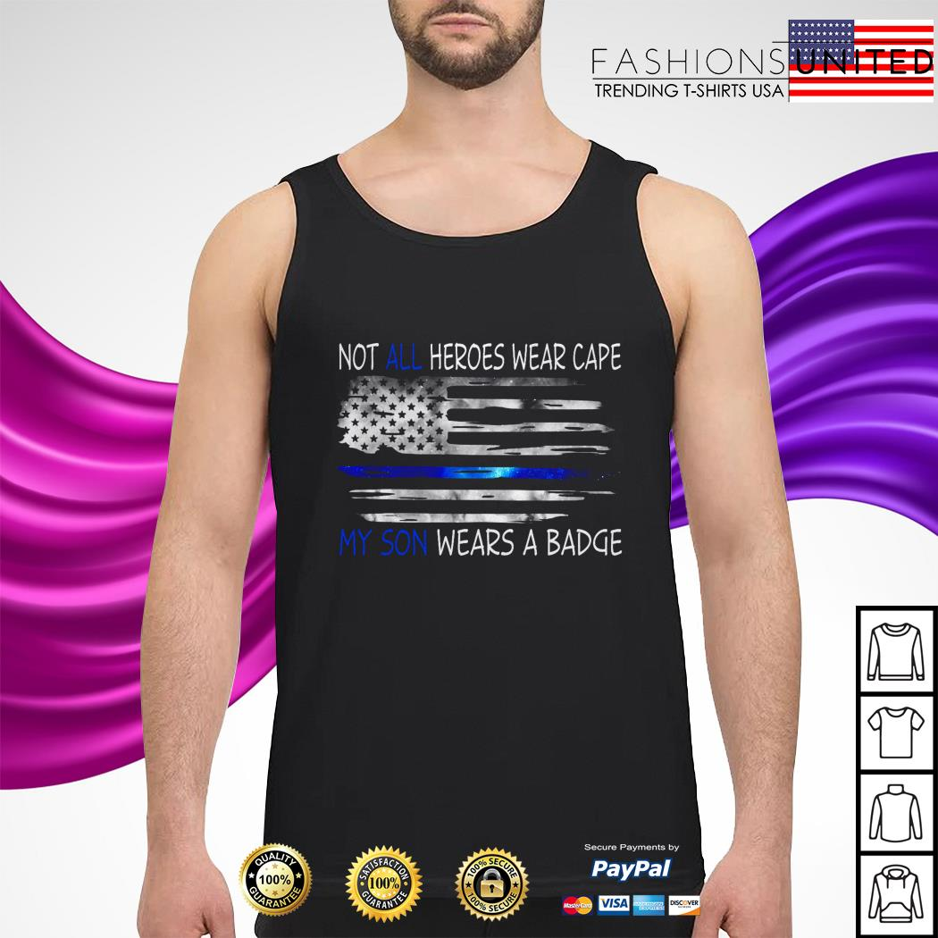 Not all heroes wear capes my son wears a badge Tank-Top