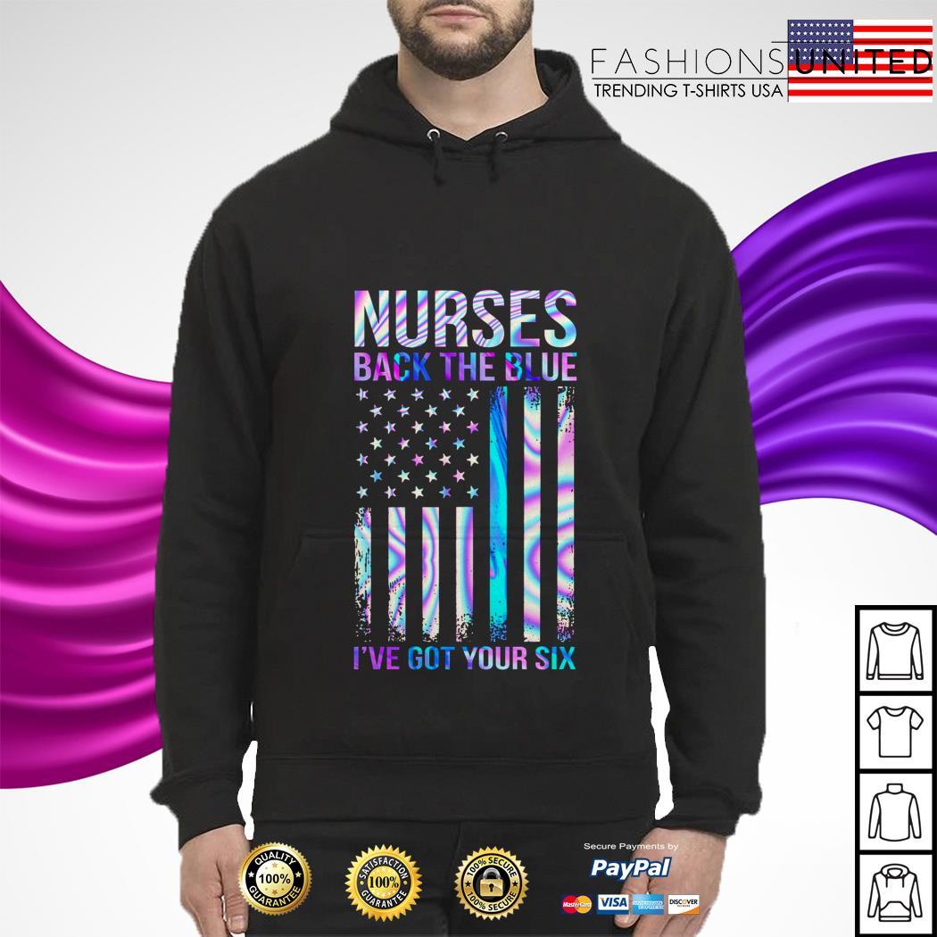 Nurses back the blue I've got your six Hoodie