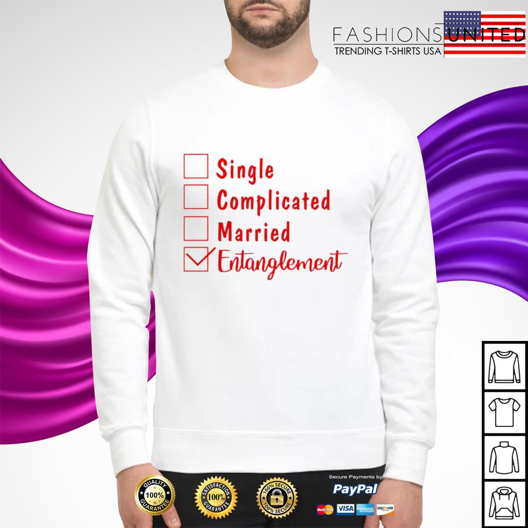 Single complicated married entanglement Sweater