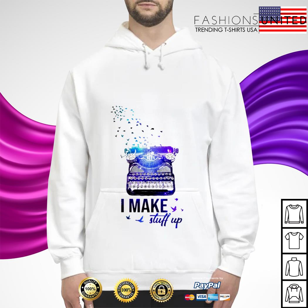 Typewriter I make stuff up  Hoodie
