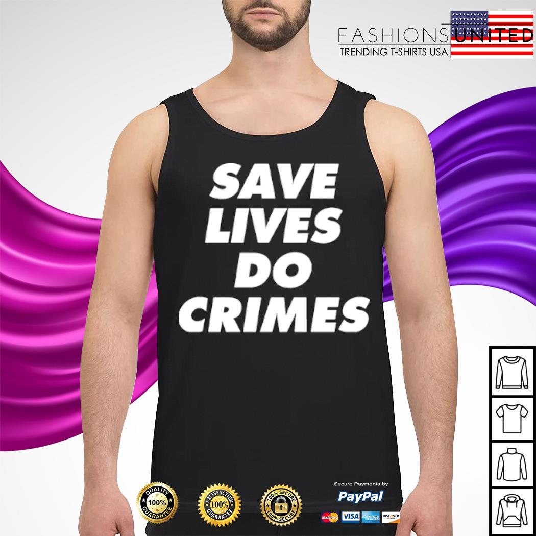 Save lives do crimes s tank-top