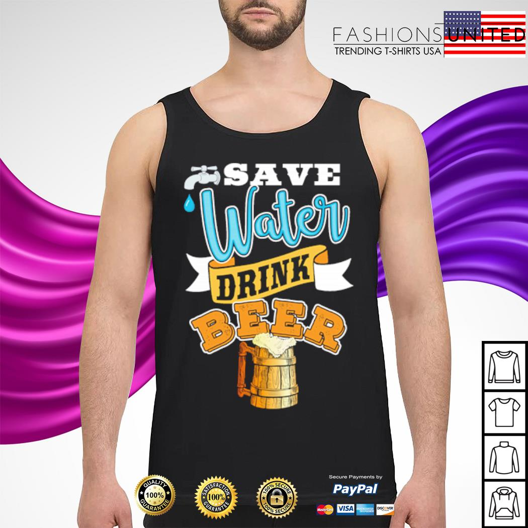 Save water drink beer s tank-top