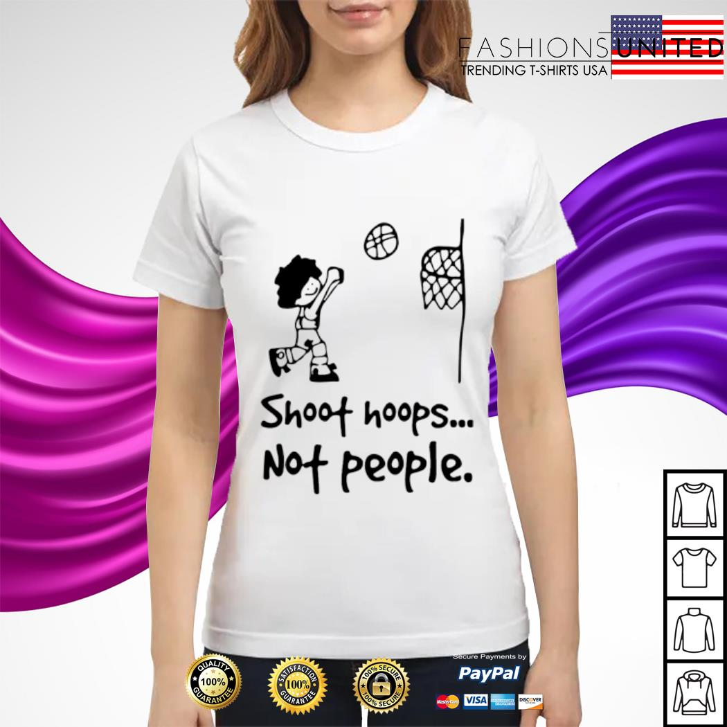 Shoot hoops not people s ladies-tee