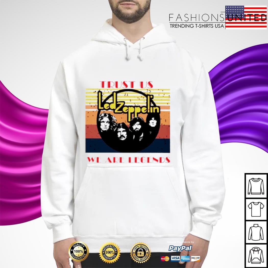 Trust us Led zeppelin we are legends vintage s hoodie
